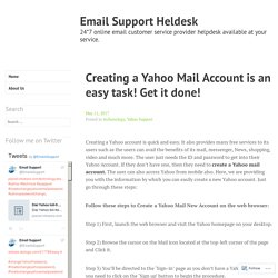 Creating a Yahoo Mail Account is an easy task! Get it done! – Email Support Heldesk