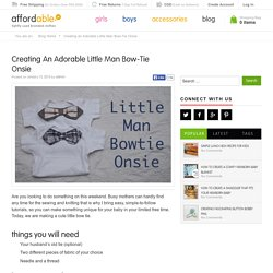 Creating an Adorable Little Man Bow-Tie Onsie