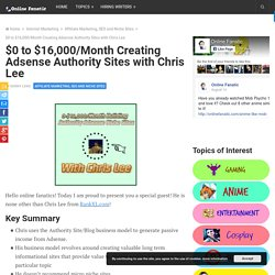 $0 to $16,000/Month Creating Adsense Authority Sites with Chris Lee – Online Fanatic