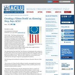 Creating a 'Gitmo North' an Alarming Step, Says ACLU