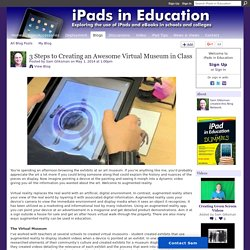 3 Steps to Creating an Awesome Virtual Museum in Class