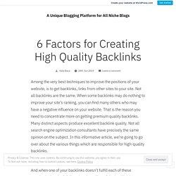 6 Factors for Creating High Quality Backlinks – A Unique Blogging Platform for All Niche Blogs
