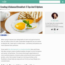 Creating A Balanced Breakfast: 5 Tips And 5 Options
