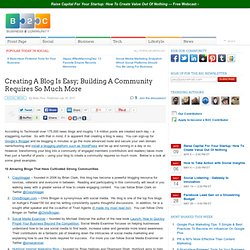 Creating A Blog Is Easy; Building A Community Requires So Much More