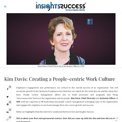 Creating a People-centric Work Culture - Kim Davis