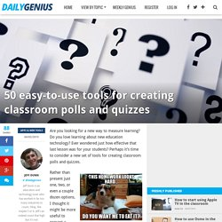 50 easy-to-use tools for creating classroom polls and quizzes