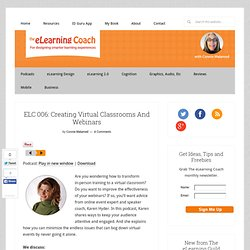 ELC 006: Creating Virtual Classrooms And Webinars