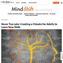 Never Too Late: Creating a Climate for Adults to Learn New Skills