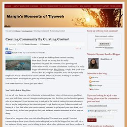Creating Community By Curating Content