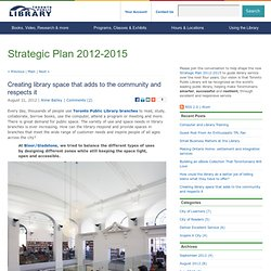 Creating library space that adds to the community and respects it - Strategic Plan 2012-2015