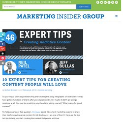 10 Expert Tips For Creating Content People Will Love