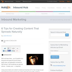 6 Tips for Creating Content That Spreads Naturally