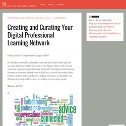 Creating and Curating Your Digital Professional Learning Network
