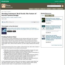 Meeting Customers' Real Needs: The Nature of Service System Design