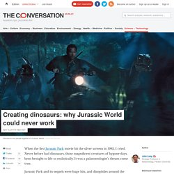 Creating dinosaurs: why Jurassic World could never work