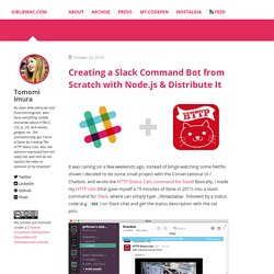 Creating a Slack Command Bot from Scratch with Node.js & Distribute It