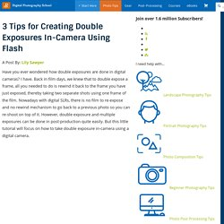 3 Tips for Creating Double Exposures In-Camera Using Flash