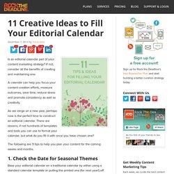 11 Tips & Ideas for Creating a Better Editorial Calendar
