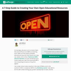 A 7 Step Guide to Creating Your Own Open Educational Resources