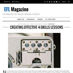 Creating Effective 4-skills Lessons - EFL Magazine