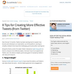 8 Tips for Creating More Effective Tweets (from Twitter)