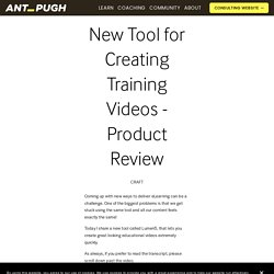 New Tool for Creating Training Videos - Product Review — Business + Craft for eLearning Freelancers