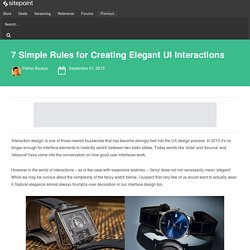 7 Simple Rules for Creating Elegant UI Interactions