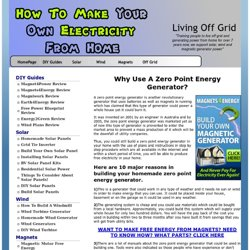 creating home power - Zero Point Energy Generator