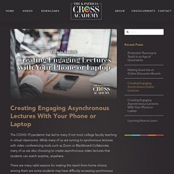 Creating Engaging Asynchronous Lectures With Your Phone or Laptop - The K. Patricia Cross Academy