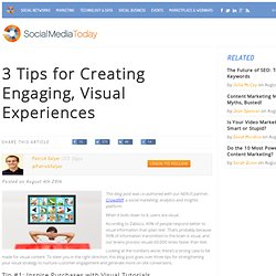 3 Tips for Creating Engaging, Visual Experiences