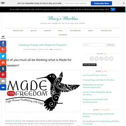 Creating Change with Made for Freedom - Mary's Marbles