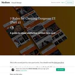 7 Rules for Creating Gorgeous UI (Part 2) – Erik D. Kennedy