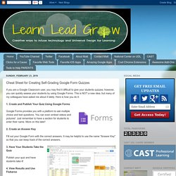 Learn Lead Grow: Cheat Sheet for Creating Self-Grading Google Form Quizzes
