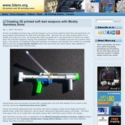 Creating 3D printed soft dart weapons with Mostly Harmless Arms