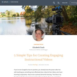 5 Simple Tips for Creating Engaging Instructional Videos