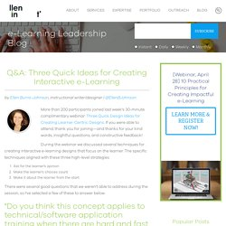 Q&A: Three Quick Ideas for Creating Interactive e-Learning