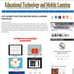 Educational Technology and Mobile Learning: 6 of The Best Tools for Creating Digital Learning Portfolios