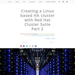 Creating a Linux based HA cluster with Red Hat Cluster Suite Part 2