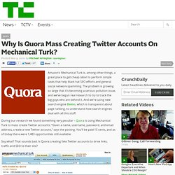 Why Is Quora Mass Creating Twitter Accounts On Mechanical Turk?