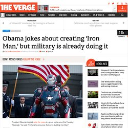 Obama jokes about creating 'Iron Man,' but military is already doing it