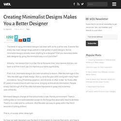 Creating Minimalist Designs Makes You a Better Designer | Tips