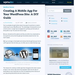 Creating A Mobile App For Your WordPress Site: A DIY Guide