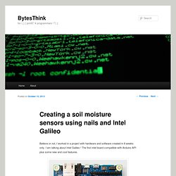Creating a soil moisture sensors using nails and Intel Galileo | BytesThink