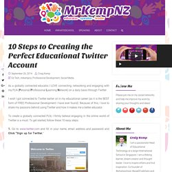 10 Steps to Creating the Perfect Educational Twitter Account – Mr Kemp