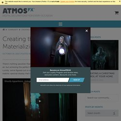 Creating the Perfect Materializing Ghost Effect – AtmosFX.com