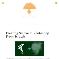 Creating Smoke In Photoshop From Scratch (Noscope)