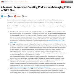 4 Lessons I Learned on Creating Podcasts as Managing Editor of NPR One