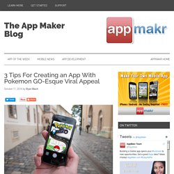 3 Tips For Creating an App With Pokemon GO-Esque Viral Appeal