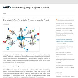 The Proven 3-Step Formula for Creating a Powerful Brand - Website Designing Company In Dubai