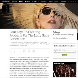 Four Keys To Creating Products For The Lady Gaga Generation